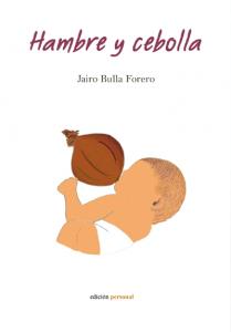 Hambre y cebolla - Jairo Bulla