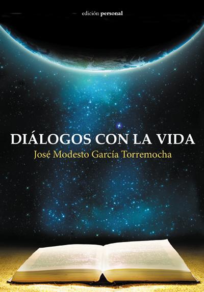 Diálogos con la vida - José Modesto García Torremocha