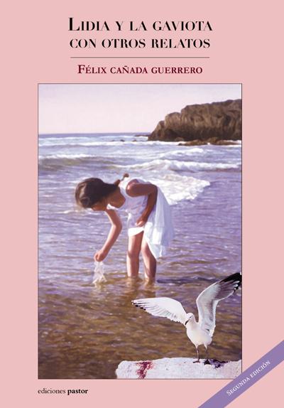 Lidia y la gaviota con otros relatos - Félix Cañada Guerrero