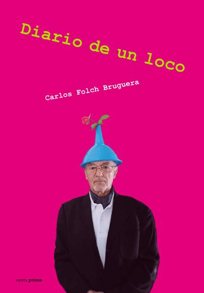 Diario de un loco - Carlos Folch