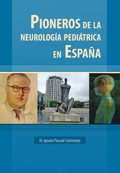 Pioneros de la neurología pediátrica en España