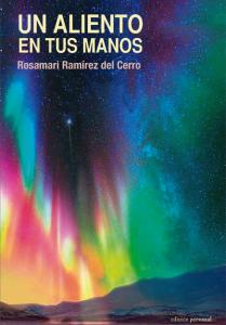 Un aliento en tus manos - Rosamari Ramírez del Cerro