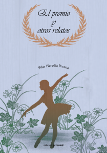 El premio y otros relatos - Pilar Heredia Perona
