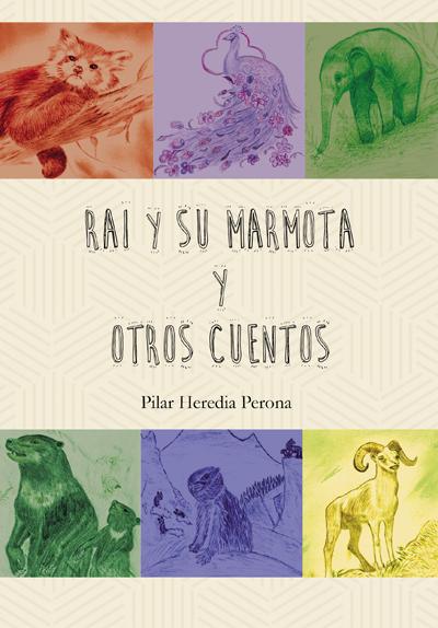 Rai y su marmota y otros cuentos - Pilar Heredia Perona
