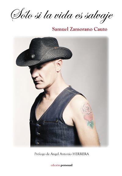 Sólo si la vida es salvaje - Samuel Zamorano Cauto