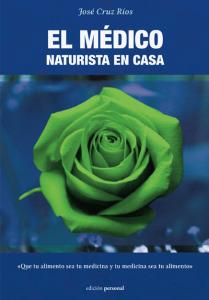 El médico naturista en casa - José Cruz Ríos