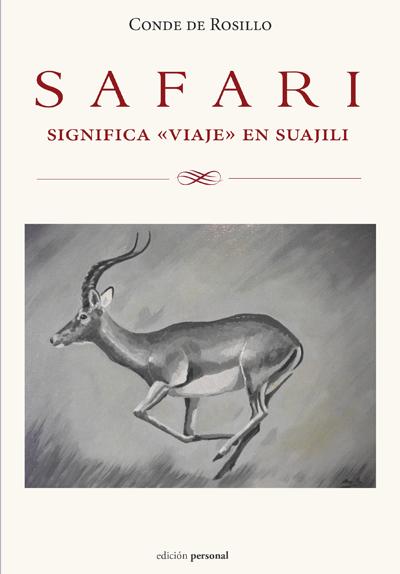Safari significa «viaje» en suajili. Conde de Rosillo