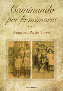 Caminando por la memoria - Francisco Pardo Torres
