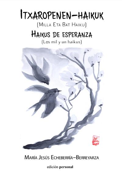 Itxaropenen-haikuk (haikus de esperanza) - María Jesús Echeberría