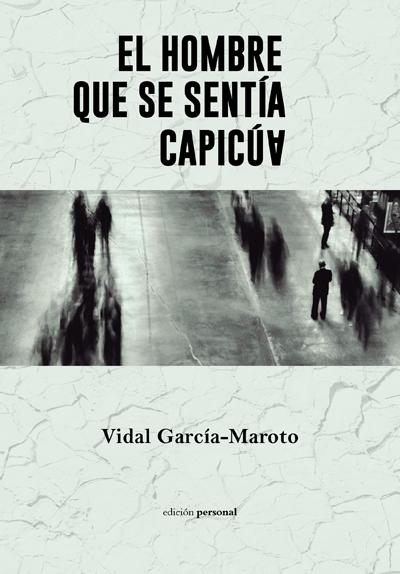 El hombre que se sentía capicúa - Vidal García-Maroto