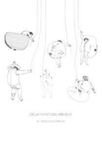 De la mano del abuelo. Alfredo Castañeda - Marina Castañeda