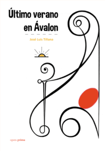 Último verano en Ávalon - José Luis Tiñana