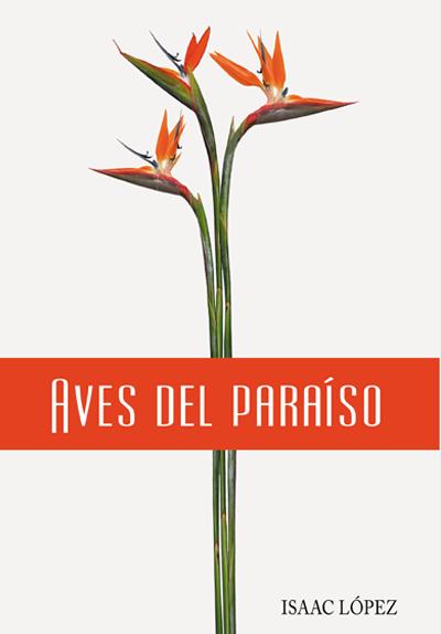 Aves del paraíso - Isaac López