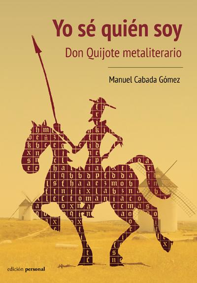 Yo sé quién soy. Don Quijote metaliterario - Manuel Cabada