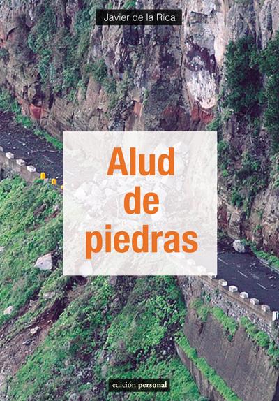 Alud de piedras - Javier de la Rica San Gil