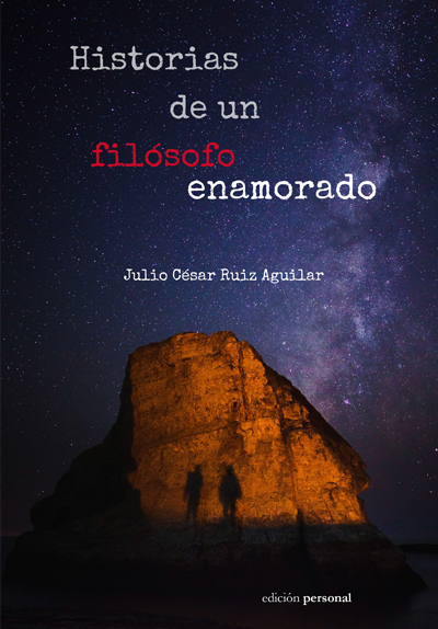 Historias de un filósofo enamorado - Julio César Ruiz Aguilar