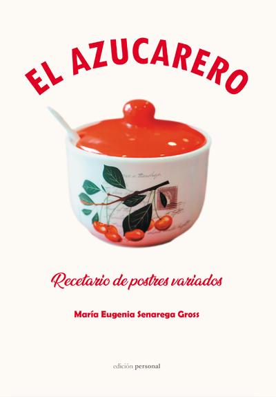 El azucarero - María Eugenia Senarega Gross