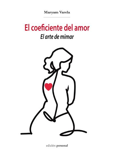 El coeficiente del amor. El arte de mimar - Maryam Varela