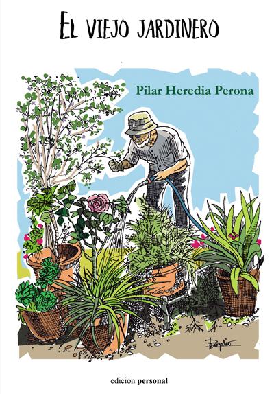El viejo jardinero - Pilar Heredia Perona