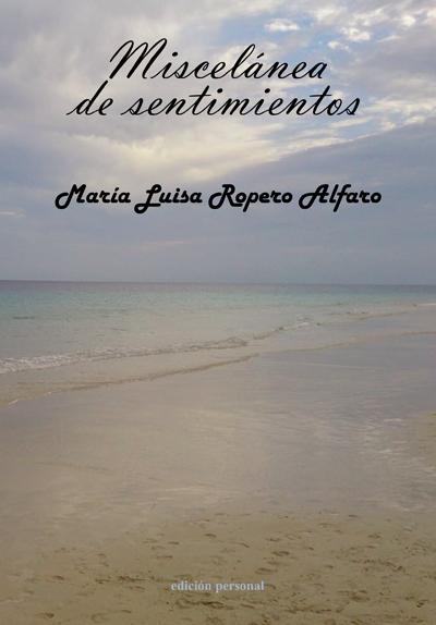 Miscelánea de sentimientos - María Luisa Ropero Alfaro