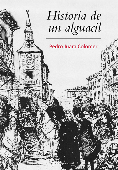Historia de un alguacil - Pedro Juara Colomer