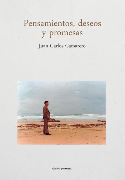 Pensamientos, deseos y promesas - Juan Carlos Camarero