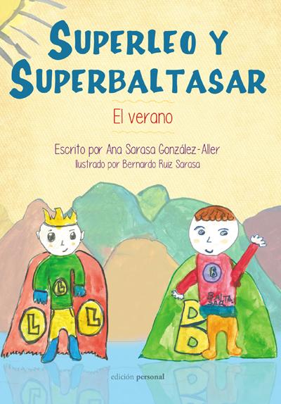 Superleo y superbaltasar: El verano - Ana Sarasa