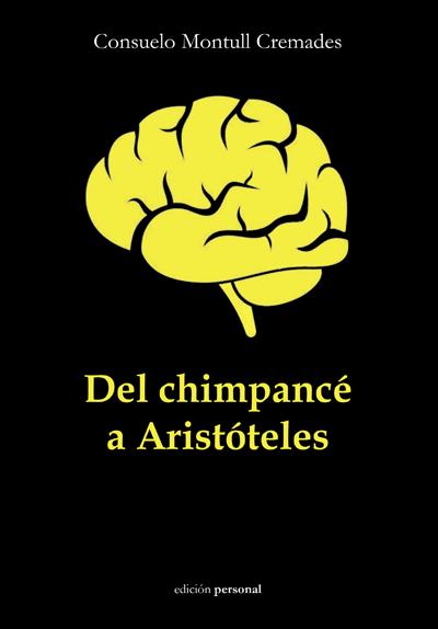 Del chimpancé a Aristóteles - Consuelo Montull Cremades