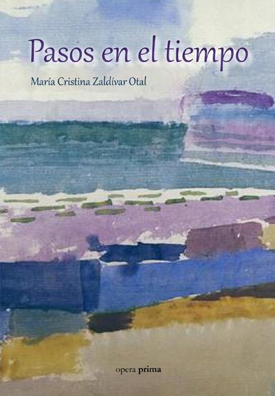 Pasos en el tiempo - María Cristina Zaldívar Otal