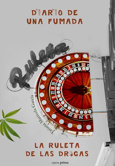 Diario de una fumada. La ruleta de las drogas - Tatiana Marivela García