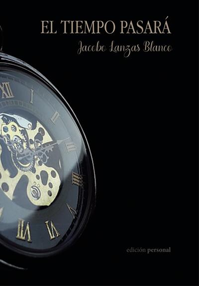 El tiempo pasará - Jacobo Lanzas