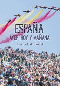 España: ayer, hoy y mañana - Javier de la Rica San Gil