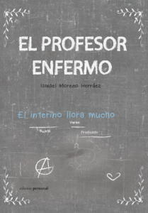 El profesor enfermo - Ismael Moreno Herráez