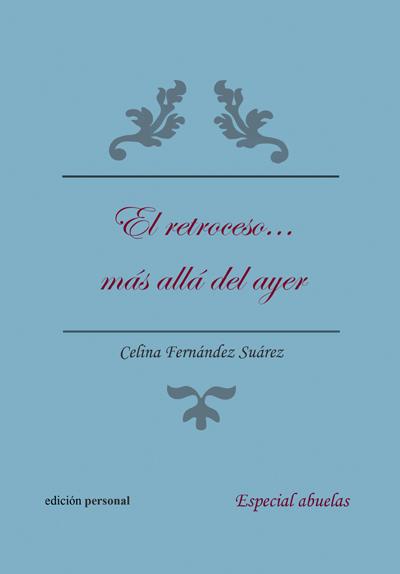El retroceso... más allá del ayer - Celina Fernández Suárez