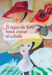 El agua de lluvia hace crecer el cabello - Gracia López Esteban