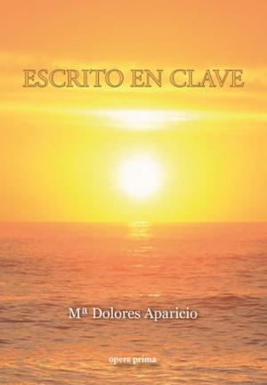 Escrito en clave - Mª Dolores Aparicio