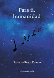 Para ti, humanidad - Rafael de Rueda Escardó