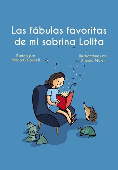 Las fábulas favoritas de mi sobrina Lolita - María O'Donnell