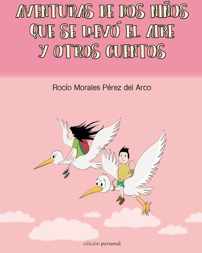 Aventuras de dos niños que se llevó el aire y otros cuentos - Rocío Morales Pérez del Arco