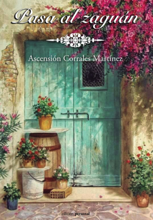 Pasa al zaguán - Ascensión Corrales Martínez
