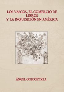 Los vascos, el comercio de libros y la inquisición en América