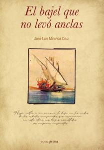El bajel que no levó anclas - José Luis Miranda Cruz