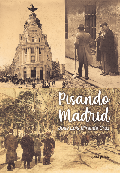 Pisando Madrid - José Luis Miranda Cruz
