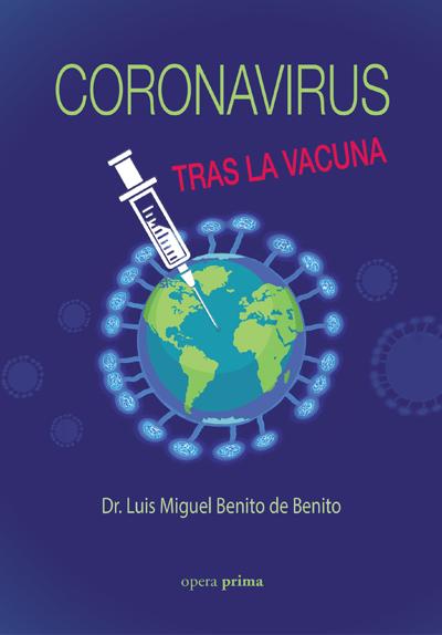Coronavirus. Tras la vacuna -Dr. Luis Miguel Benito de Benito