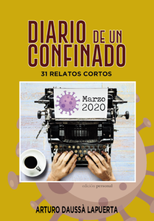 Diario de un confinado - Arturo Daussà Lapuerta