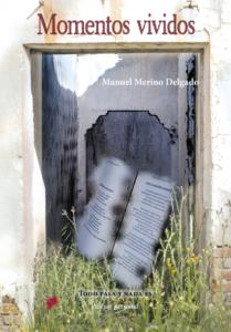 Momentos vividos - Manuel Merino Delgado