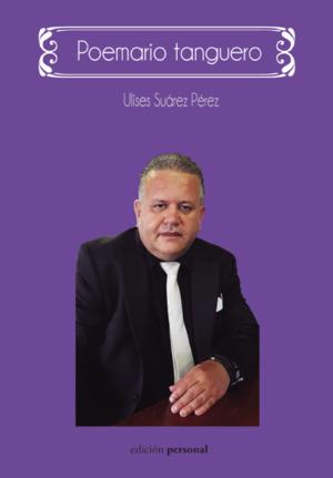 Poemario tanguero - Ulises Suárez Pérez