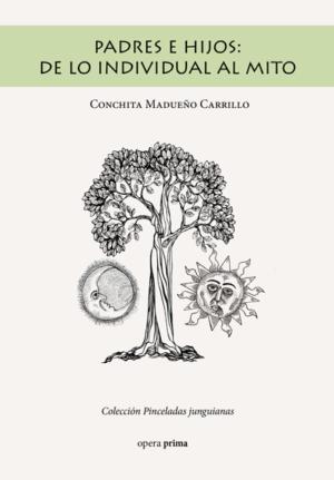 Padres e hijos: de lo individual al mito - Conchita Madueño Carrillo