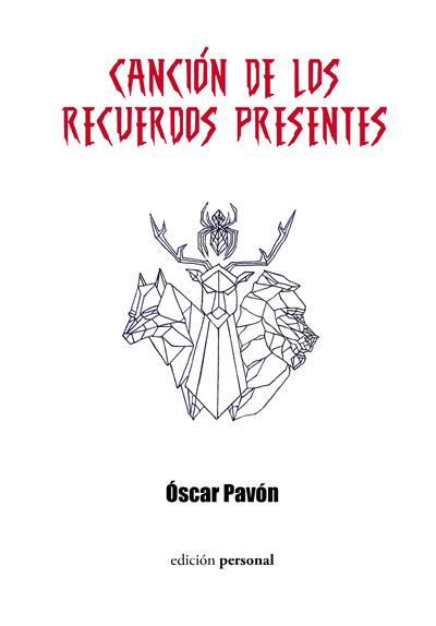 Canción de los recuerdos presentes - Óscar Pavón