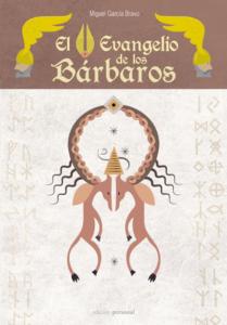 El Evangelio de los bárbaros - Miguel García Bravo